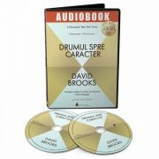 Drumul spre caracter. Audiobook - David Brooks