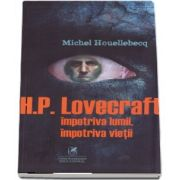 H. P. Lovercraft - Impotriva lumii, impotriva vietii