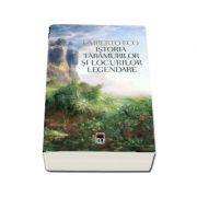 Umberto Eco, Istoria taramurilor si locurilor legendare