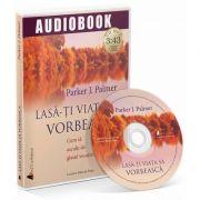 Lasa-ti viata sa vorbeasca! Audiobook
