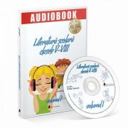 Literatura Scolara pentru clasele V-VIII, volumul I. Audiobook