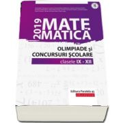 Matematica. Olimpiade si concursuri scolare 2019. Clasele IX-XII (Cainiceanu Gheorghe)
