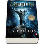 Merlin. Anii pierduti. Cartea I (T. A Barron)