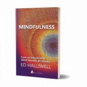 Mindfulness - Cum sa traiesti bine dand dovada de atentie