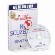 Nu scuzelor. Audiobook de Brian Tracy