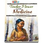 Our World Readers. Tender Flower and the Medicine. British English