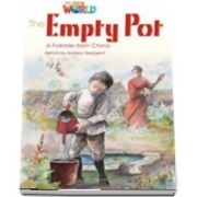 Our World Readers. The Empty Pot. British English