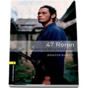 47 Ronin. A Samurai Story from Japan. Book. Oxford Bookworms Library. Level 1