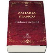 Padurea nebuna de Zaharia Stancu