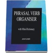 Phrasal Verb Organiser, with Mini Dictionary. Students Book