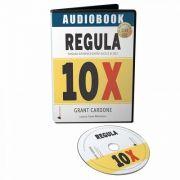 Regula 10X. Singura diferenta dintre succes si esec - Audiobook