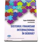 Sistemul financiar international in deriva? de Eugen Dijmarescu