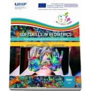 Softskills in pediatrics. Studiu asupra deprinderilor de comunicare in pediatrie, editie colora