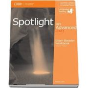 Spotlight on Advanced. Exam Booster Workbook, with key and Audio CDs