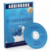 Tu esti solutia. Audiobook