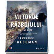 Viitorul razboiului de Lawrence Freedman