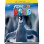Welcome to Our World 2. Activity Book with Audio CD