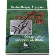 Arta terapiei PSI de Ovidiu Dragos Argesanu. Editia brosata