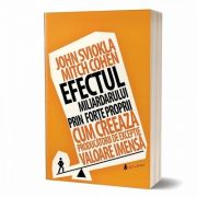 Efectul miliardarului prin forte proprii - Autori: John Sviokla si Mitch Cohen