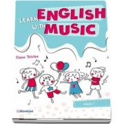 Learn English with music. Caiet de lucru pentru clasa I (Sticlea Elena)
