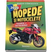 Marius Stanculescu, Mopede si Motociclete 2020. Teorie si Intrebari, explicate pentru categoriile A, A1, A2 si AM