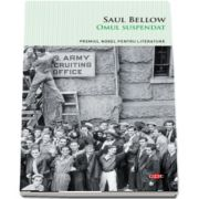Omul suspendat de Saul Bellow - Colectia, carte pentru toti