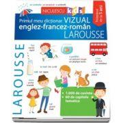 Primul meu dictionar VIZUAL englez-francez-roman LAROUSSE
