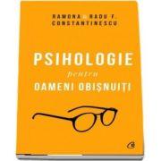 Psihologie pentru oameni obisnuiti. Editie de colectie. Vol. 1 2 - Radu F. Constantinescu