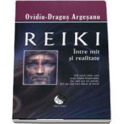 Reiki, intre mit si realitate de Ovidiu Dragos Argesanu - Editie brosata