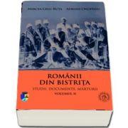 Romanii din Bistrita. Volumul II