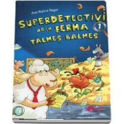 Superdetectivii de la ferma talmes-balmes de Ann Katrin Heger