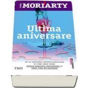 Ultima aniversare de Liane Moriarty