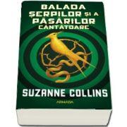 Balada serpilor si a pasarilor cantatoare de Suzanne Collins