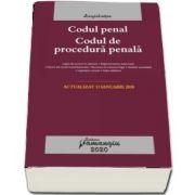 Codul penal. Codul de procedura penala. Legile de executare. Actualizat la 13 ianuarie 2020