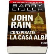 John Rain. Conspiratie la Casa Alba de Traducere de Dionisie Constantin Pirvuloiu