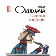 Bulat Okudjava, L amour toujours