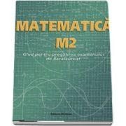Matematica M2. Ghid pentru pregatirea examenului de Bacalaureat - Petre Nachila