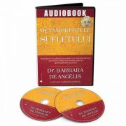 Metamorfozele sufletului, audiobook (Barbara De Angelis)