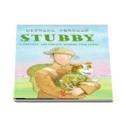 Stubby. O poveste adevarata despre prietenie (Michael Foreman)