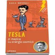 Tesla si masina cu energie cosmica de Luca Novelli