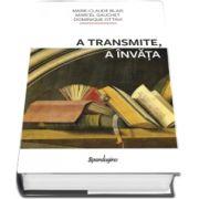 A transmite, A invata