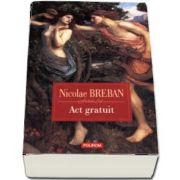 Act gratuit de Nicolae Breban