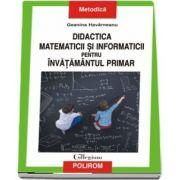 Didactica matematicii si informaticii pentru invatamintul primar - Prefata de Oana Constantinescu