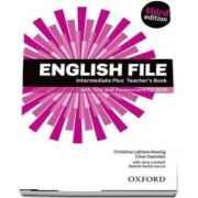 English File third edition: Intermediate Plus: Teachers Book with Test and Assessment CD-ROM