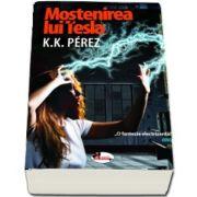 Mostenirea lui Tesla de K. K. Perez