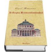 Opere II. Trilogia romantismului, editia a II-a
