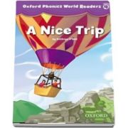 Oxford Phonics World Readers: Level 4: A Nice Trip