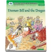 Oxford Storyland Readers Level 8. Fireman Bill and the Dragon