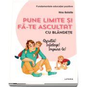 Nina Bataille, Pune limite si fa-te ascultat cu blandete