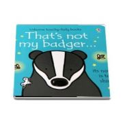 Thats not my badger...